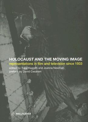 The Holocaust And The Moving Image By Haggith, Toby (EDT)/ Newman, Joanna (EDT)